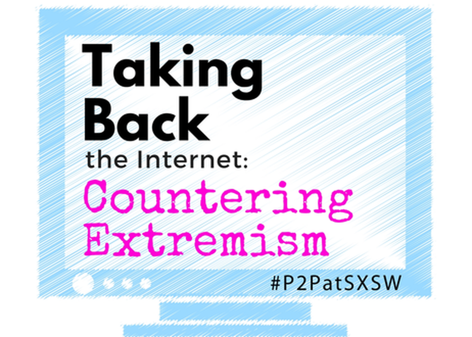 Taking Back the Internet: Countering Extremism