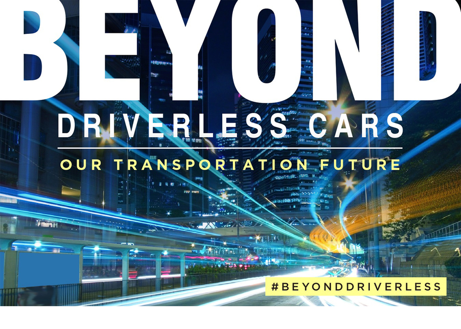 Beyond Driverless Cars: Our Transportation Future
