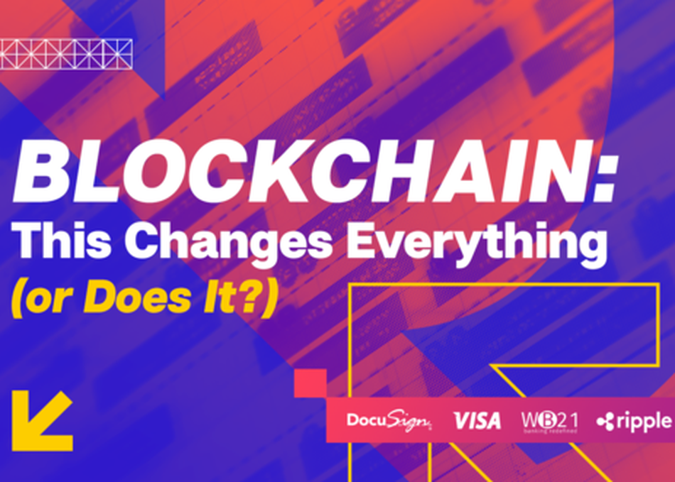 Blockchain: This Changes Everything! (Or Does It?)
