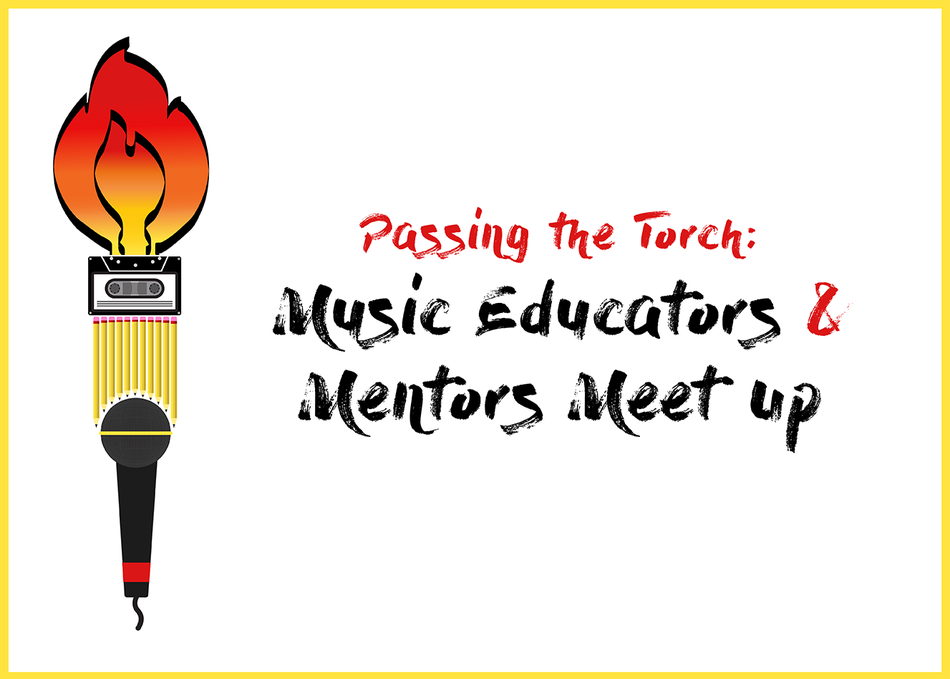 Passing the Torch: Music Educators & Mentors Meet Up