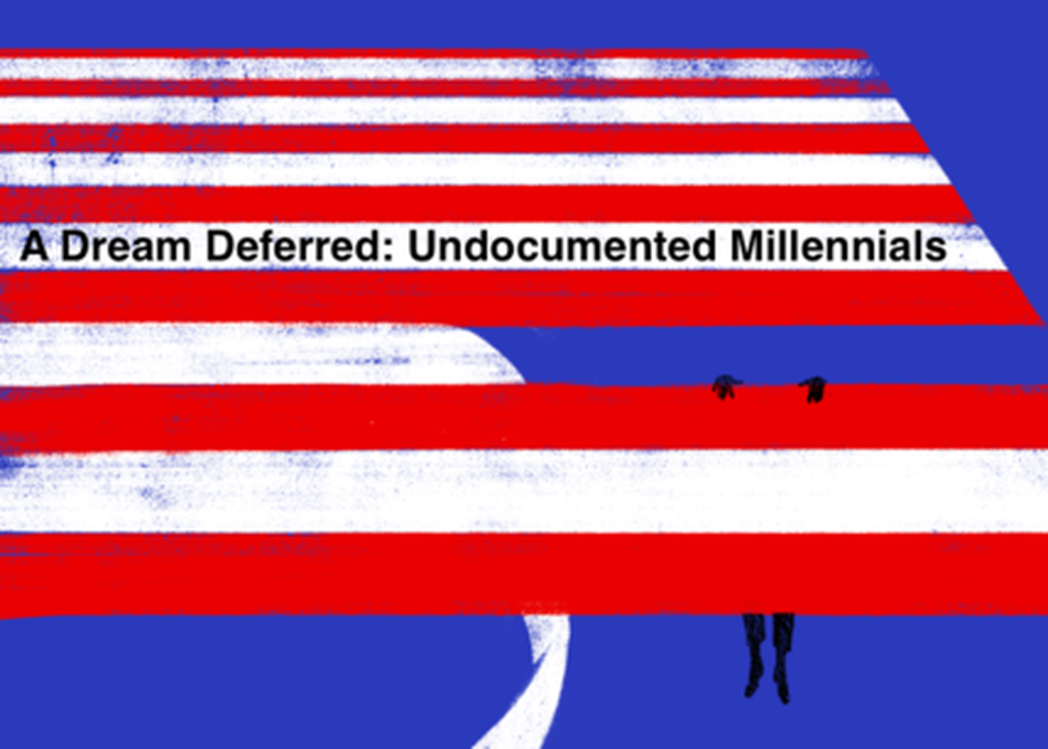 A Dream Deferred: Undocumented Millennials