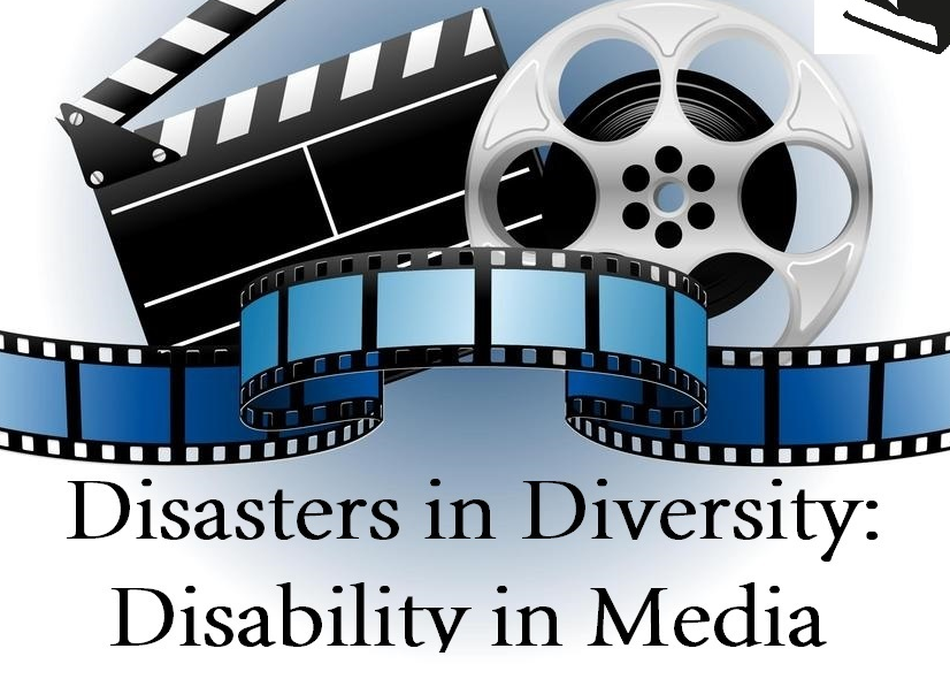 Disasters in Diversity: Disability in Media