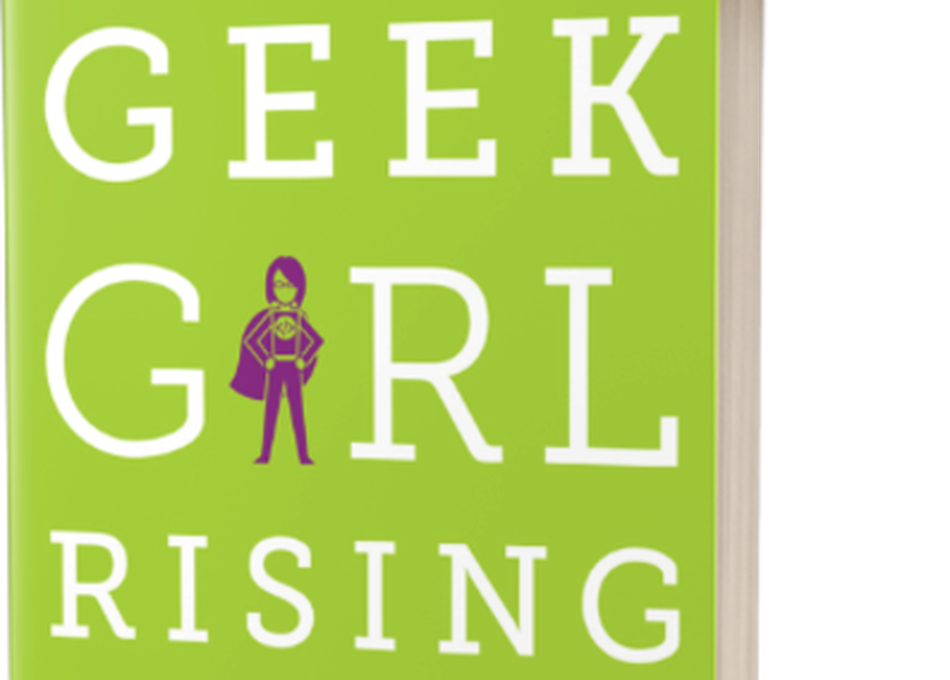 Geek Girl Rising: Making Room for Women in Tech