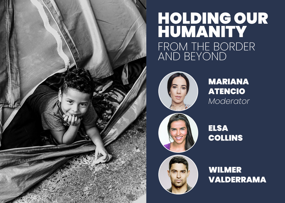 Featured Session: Holding our Humanity: From the Border and Beyond