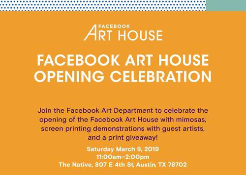 FACEBOOK ART HOUSE OPENING CELEBRATION