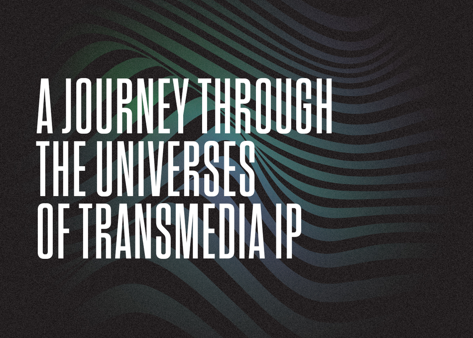 A Journey Through the Universes of Transmedia IP