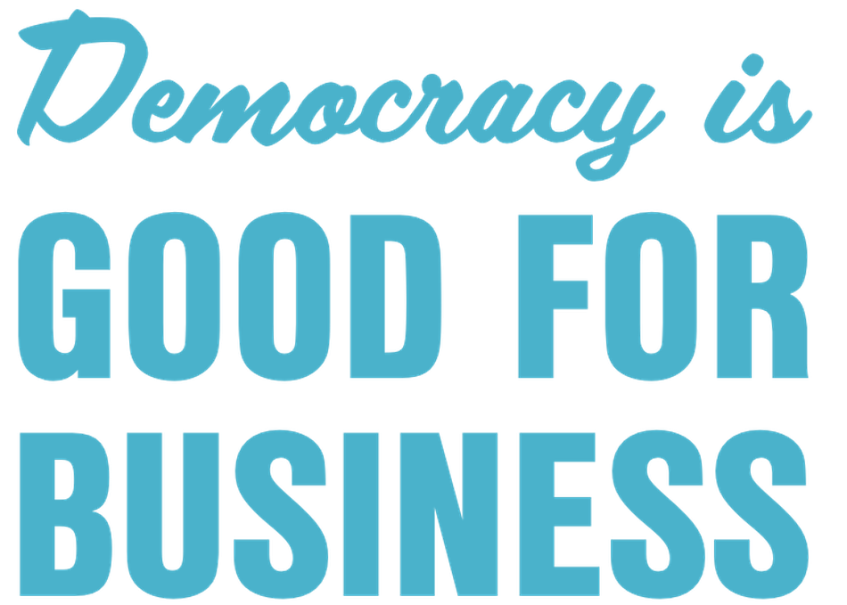 Democracy is Good For Business Meet Up