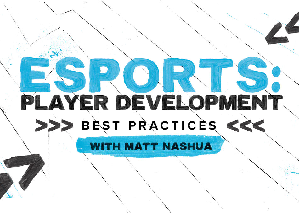 Esports: Player Development Best Practices