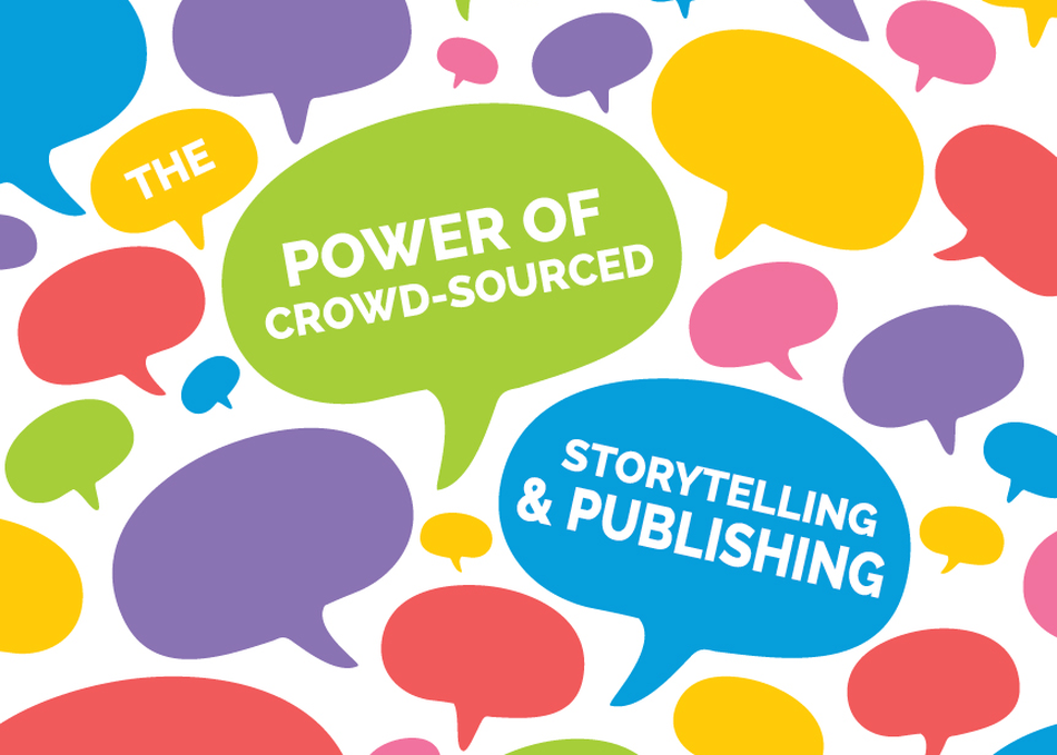 The Power of Crowd-Sourced Storytelling & Publishing