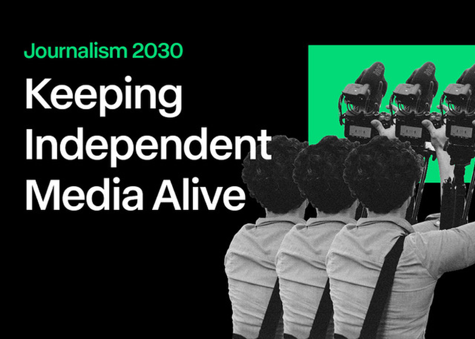 Featured Session: Journalism 2030 - Keeping Independent Media Alive