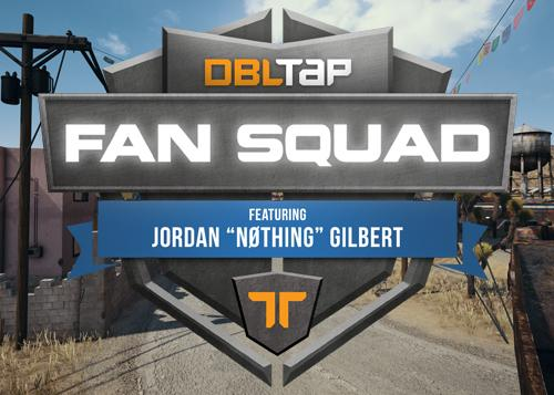 DBLTAP FanSquad with Jordan 'N0thing' Gilbert