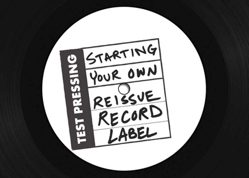 Starting Your Own Reissue Record Label