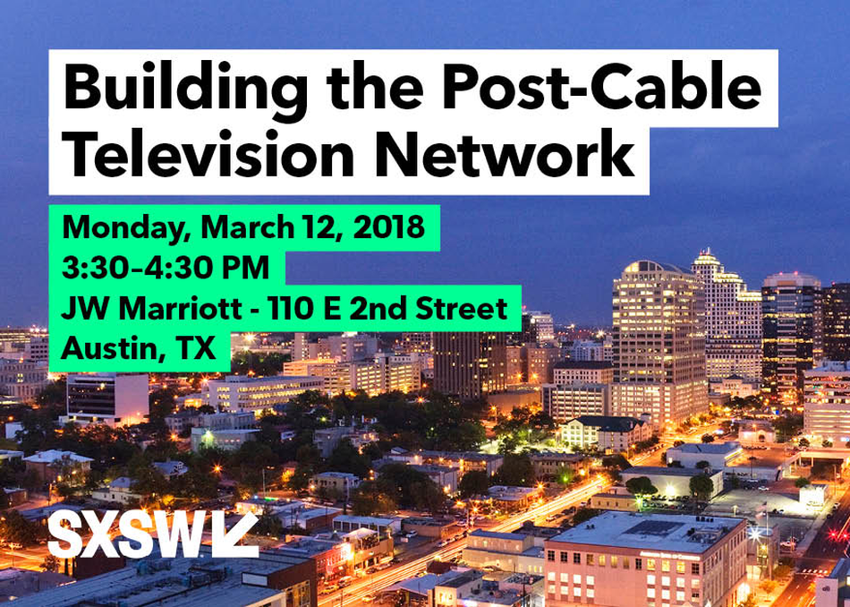 Building the Post-Cable Television Network