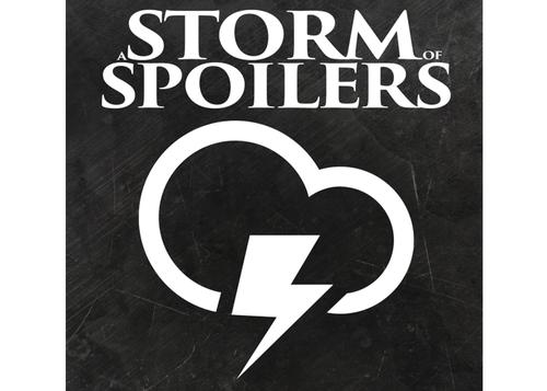 Storm of Spoilers