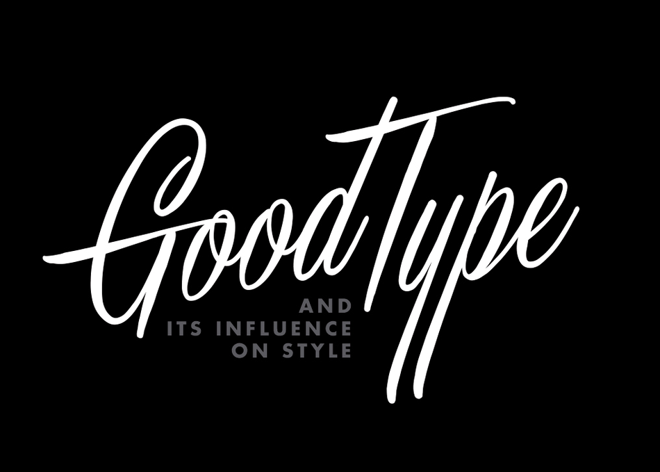 Good Type and Its Influence on Style