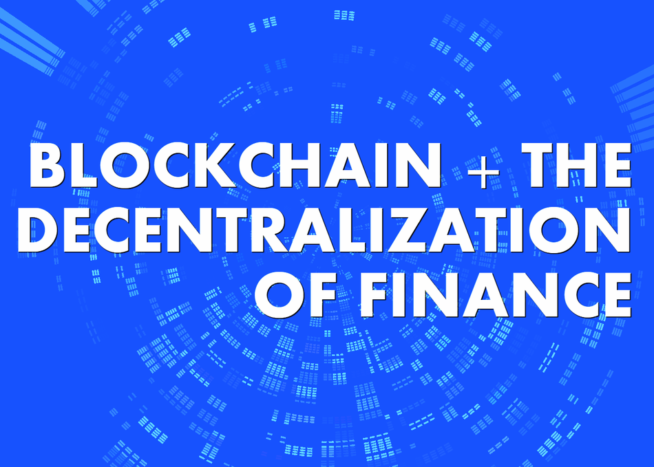 Blockchain and the Decentralization of Finance