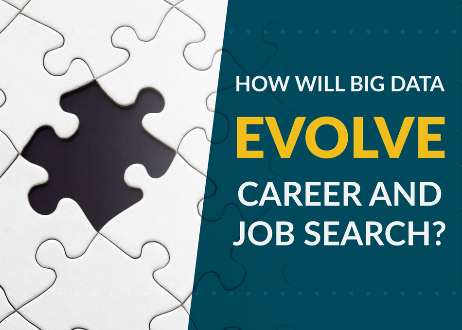 How Will Big Data Evolve Career and Job Search?