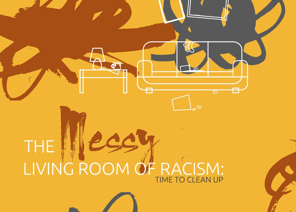 The Messy Living Room of Racism: Time to Clean Up