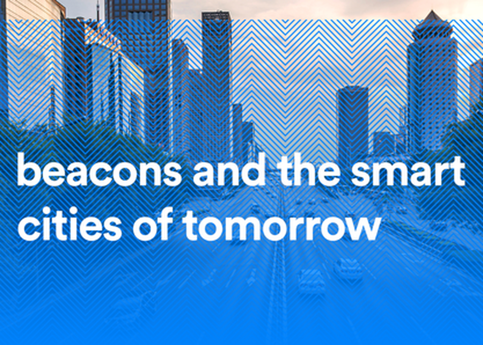 Beacons and the Smart Cities of Tomorrow
