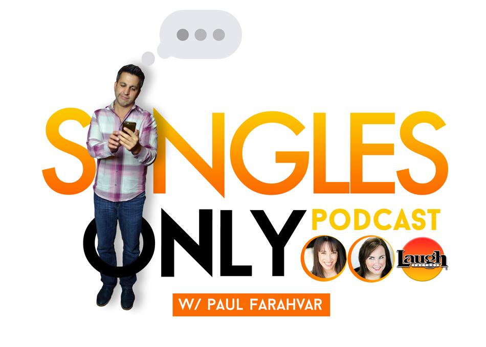 Singles Only Podcast with Paul Farahvar
