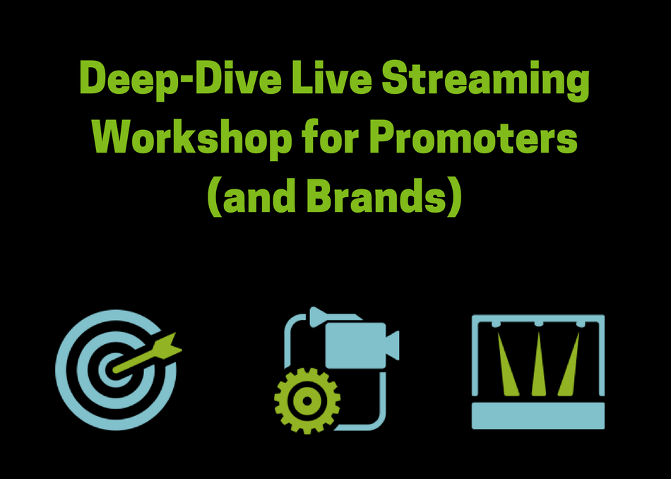 Deep-Dive Live Streaming Workshop for Promoters