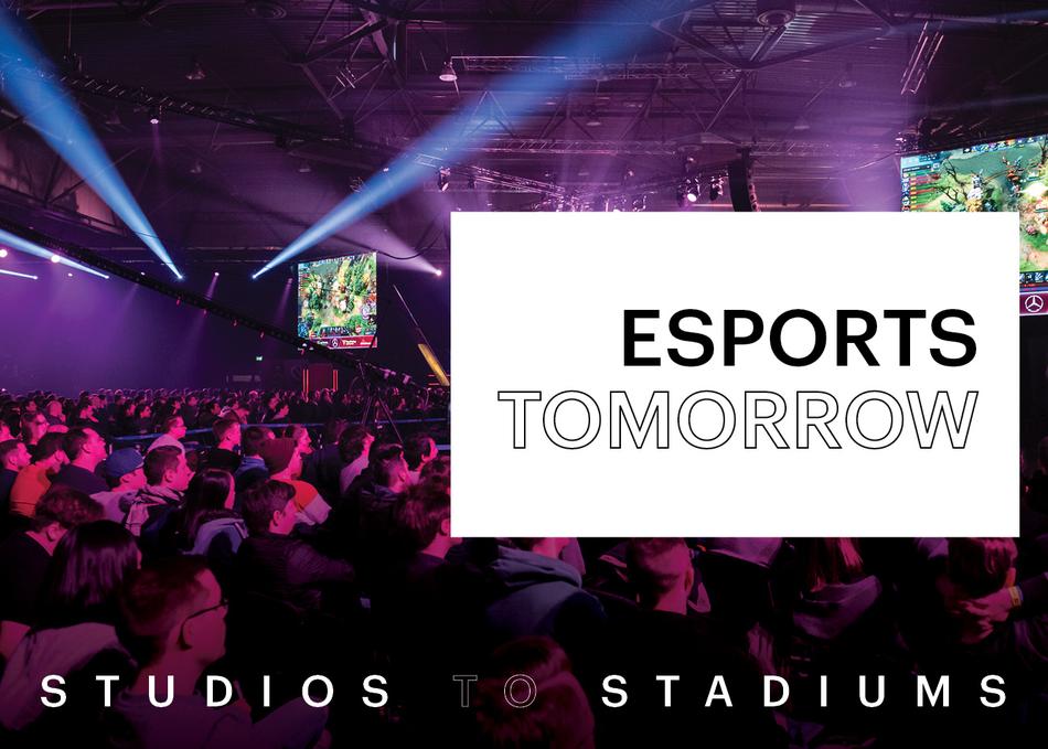 Playing Esports Tomorrow: Studios to Stadiums