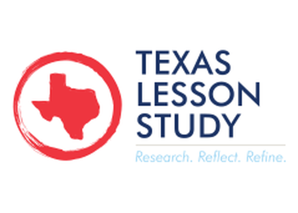 Texas Lesson Study: Teacher-driven Research+Design