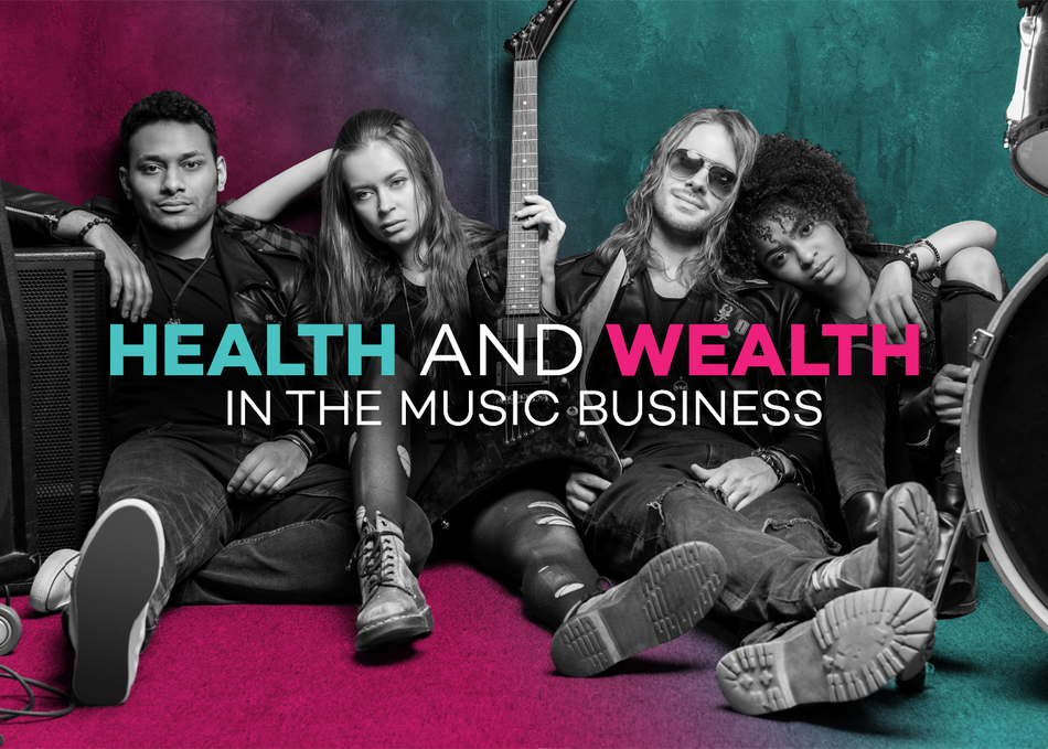 Health and Wealth in the Music Business