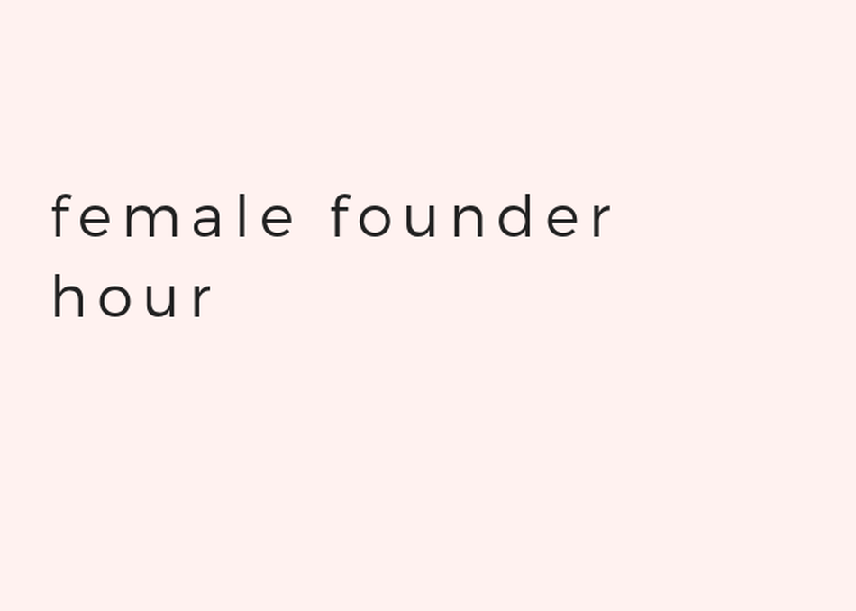 Female Founder Meet Up