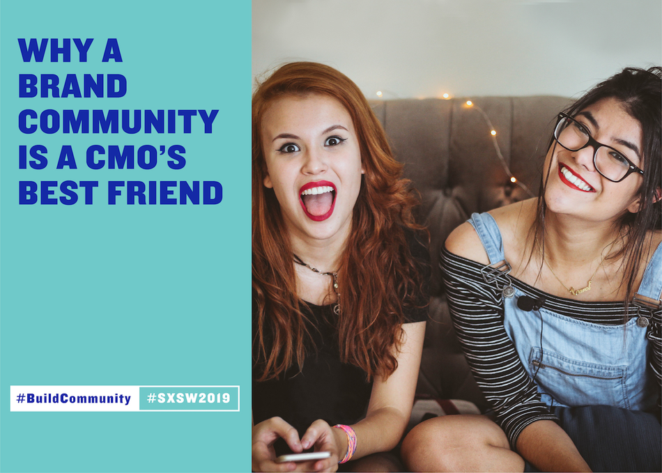 Why a Brand Community is a CMO's Best Friend