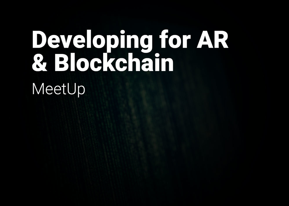 Developing for AR & Blockchain Meet Up