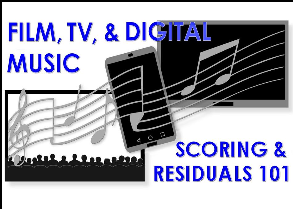 Film, TV & Digital Music: Scoring & Residuals 101
