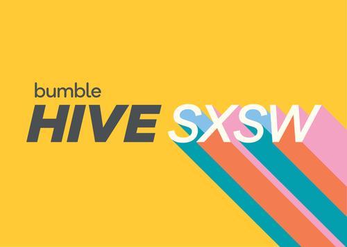 The Bumble HIVE SXSW