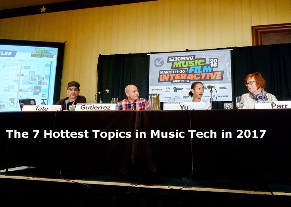 The 7 Hottest Topics of Music Tech in 2017