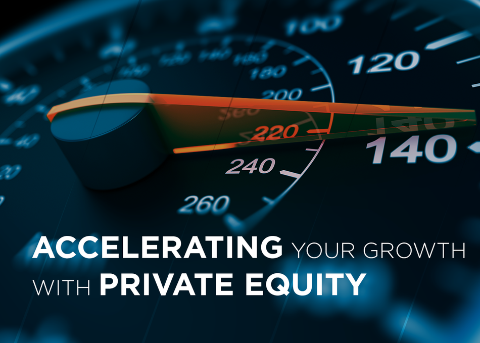 Accelerating Your Growth With Private Equity