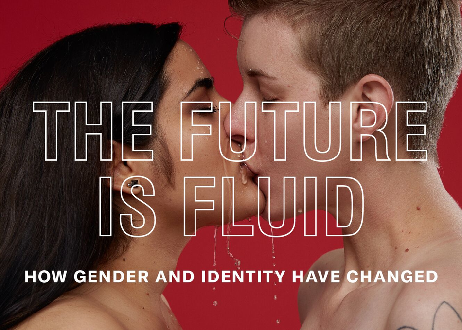The Future is Fluid: How Gender and Sexuality Has Changed