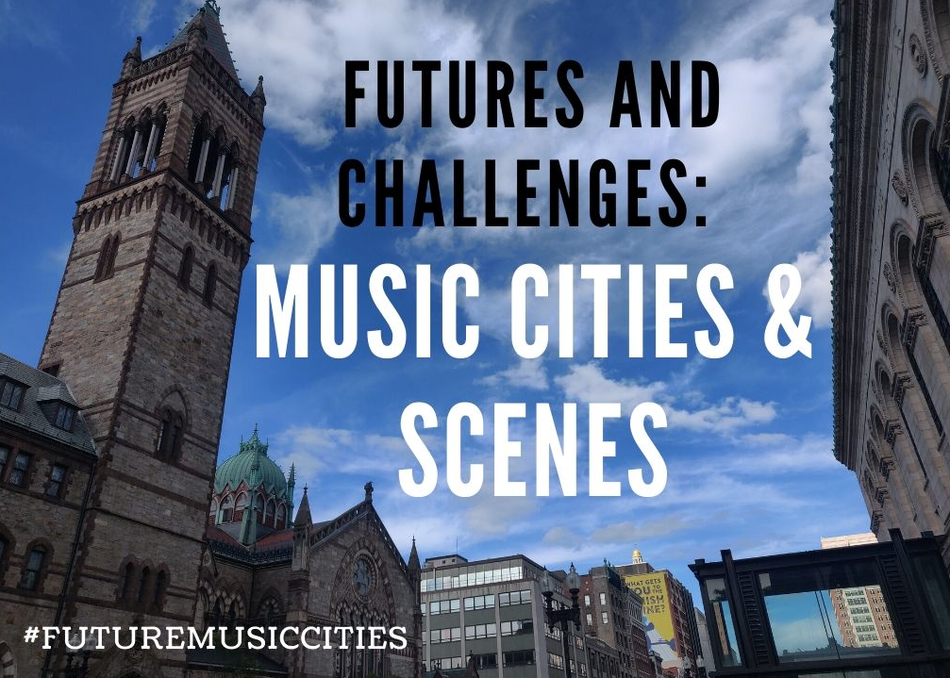 Futures and Challenges: Music Cities & Scenes