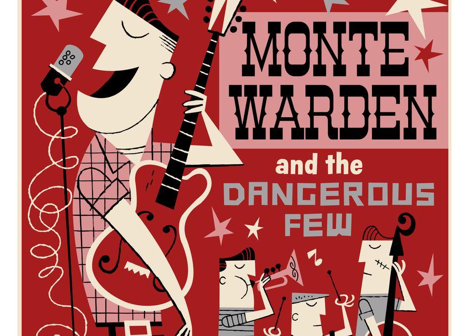 Monte Warden and The Dangerous Few