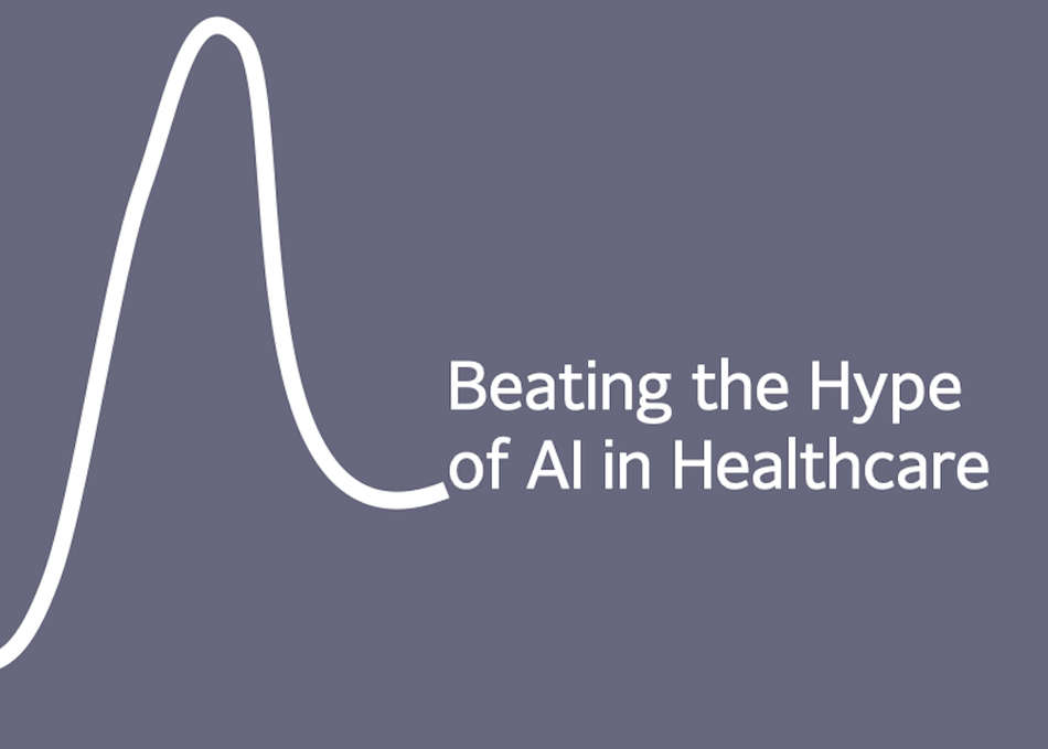 Beating the Hype of AI in Healthcare