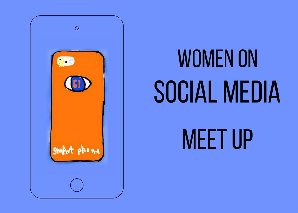 Women On Social Media Meet Up