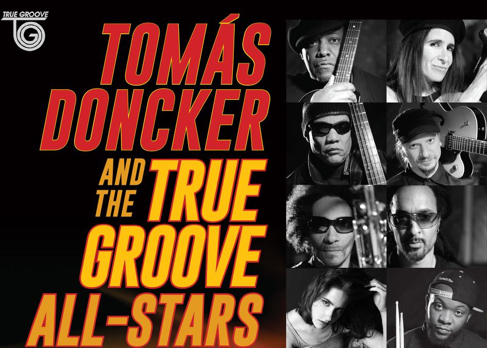 Tomás Doncker & The True Groove All-Stars