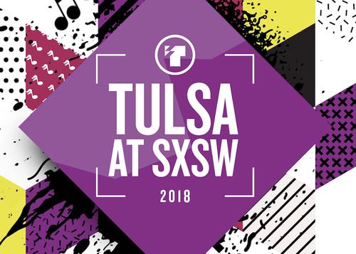Tulsa at SXSW 2018