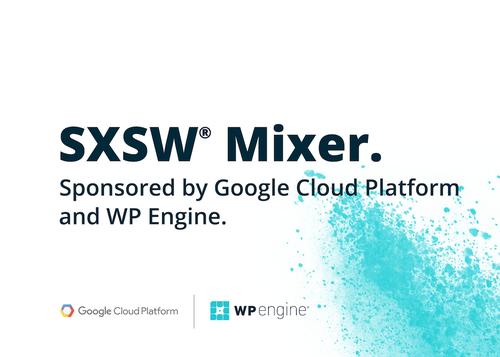SXSW Mixer by Google Cloud Platform & WP Engine