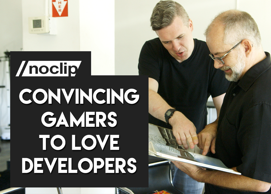 Noclip: Convincing Gamers to Love Developers