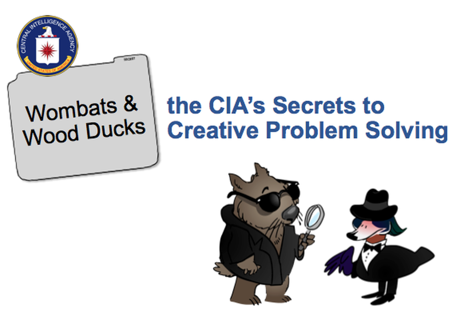 Wombats and Wood Ducks: CIA's Secrets to Creative Problem Solving