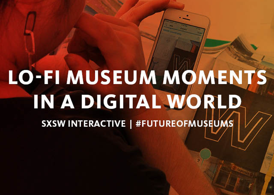 Lo-Fi Museum Moments in a Digital World