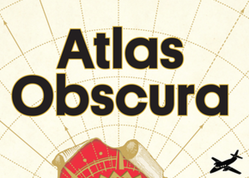 Atlas Obscura: Exploring the World's Hidden Wonders