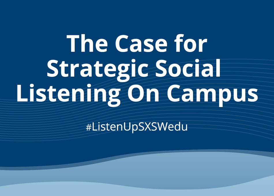 The Case For Strategic Social Listening On Campus