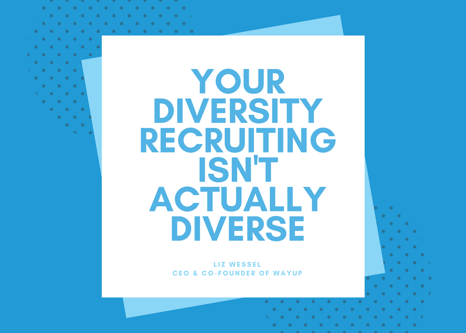 Your Diversity Recruiting Isn't Actually Diverse