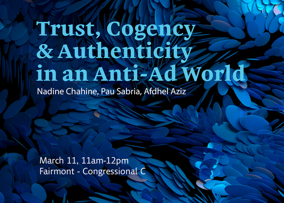 Trust, Cogency & Authenticity in an Anti-Ad World